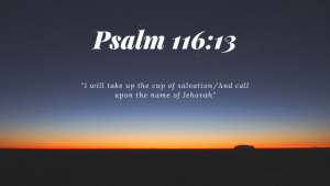 Psalm 116:13 calling on the name of Jesus Christ